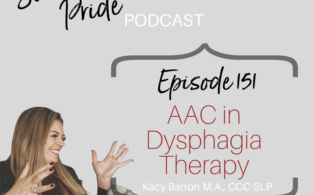 151 – AAC in Dysphagia Therapy – Kacy Barron M.A., CCC-SLP