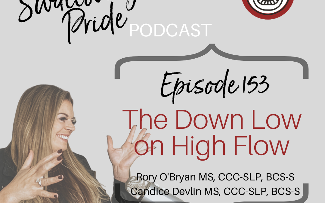 153 – The Down Low on High Flow – Rory O'Bryan MS, CCC-SLP, BCS-S and Candice Devlin MS, CCC-SLP, BCS-S