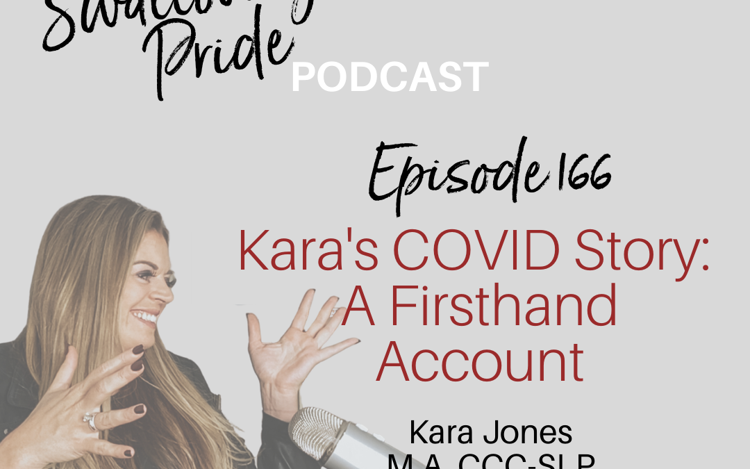 166 – Kara's COVID Story: A Firsthand Account – Kara A. Jones, M.A., CCC-SLP