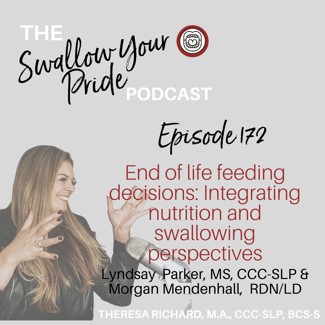 172 – End of Life Feeding Decisions: Integrating Nutrition and Swallowing Perspectives – Lyndsay Parker and Morgan Mendenhall
