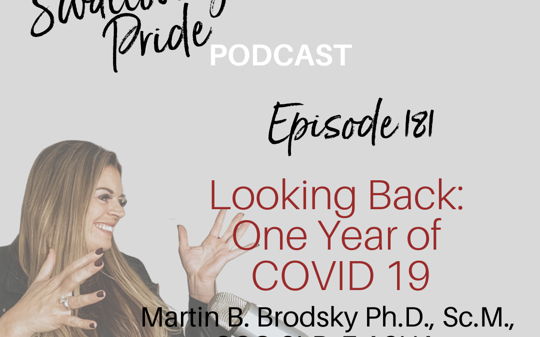 181 –  Looking Back: One Year of COVID 19 *PART 1* – Dr. Martin Brodsky & Dr. Anna Miles