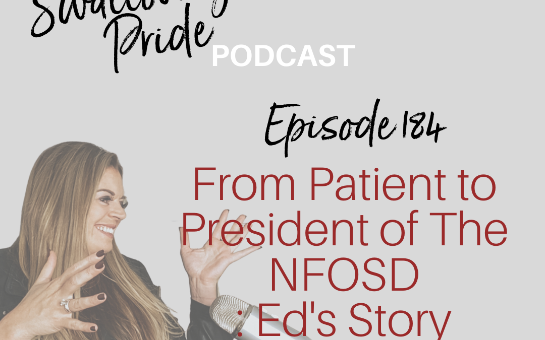 184 –   From Patient to President of the National Foundation of Swallowing Disorders: Ed's Story- Edward Steger