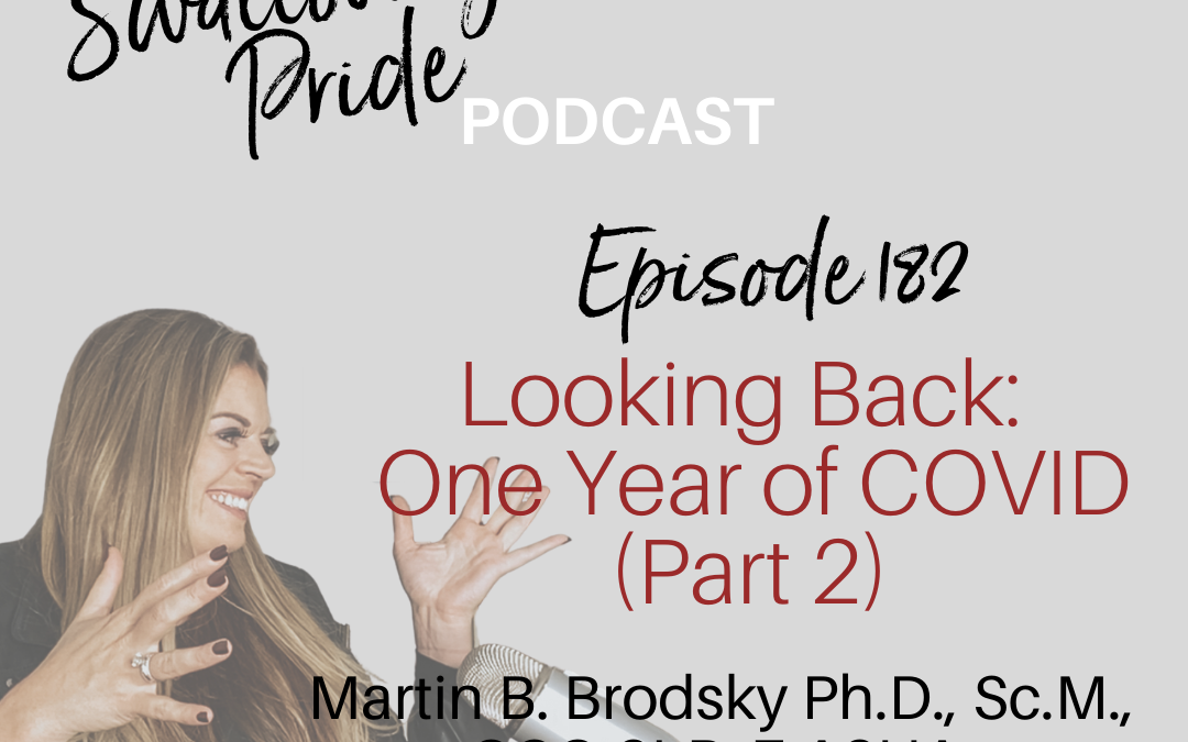 182 –  Part II Looking Back: One Year of COVID 19  – Dr. Martin Brodsky & Dr. Anna Miles #2