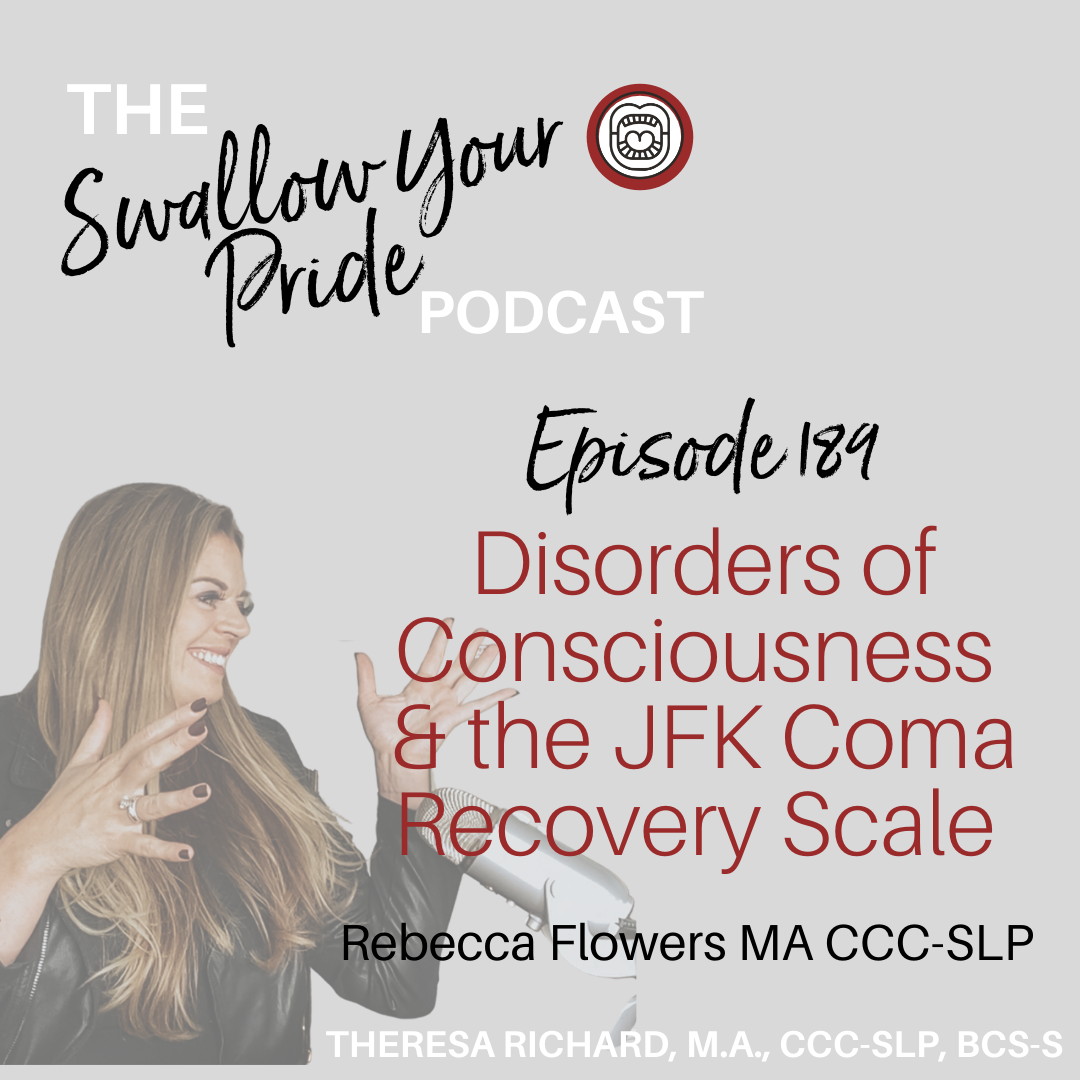 189 – Disorders of Consciousness & The JFK Coma Recovery Scale – Rebecca Flowers MA CCC-SLP