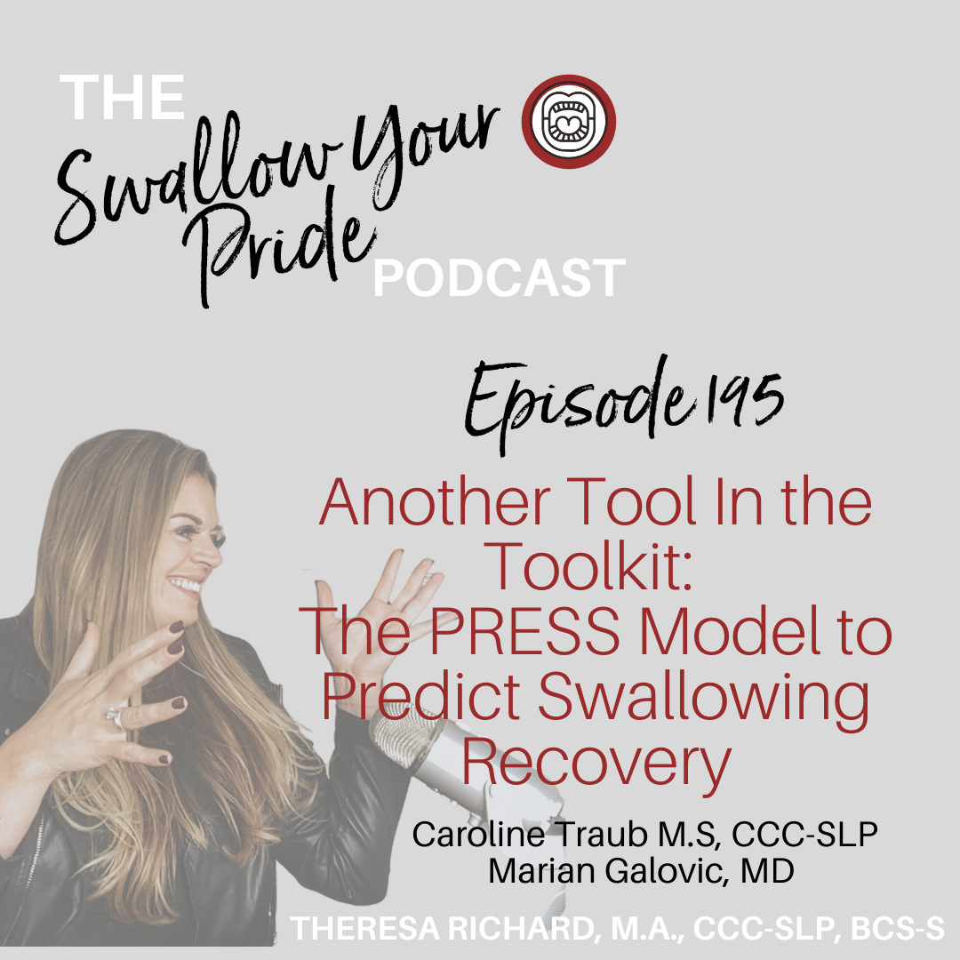 195 – Another Tool In the Toolkit: The PRESS Model to Predict Swallowing Recovery – Caroline Traub M.S, CCC-SLP and Marian Galovic MD